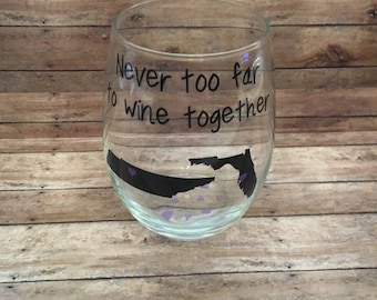 Never Too Far To Wine Together, Wine Glass, Single Stemless Glass, Best Friends, Mother Daughter, Sisters, Besties, Cousins