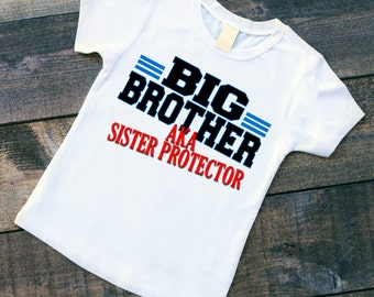 Big Brother AKA Sister Protector Shirt or Bodysuit - Perfect for any big brother!