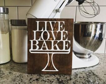 Live Love Bake Wood Sign