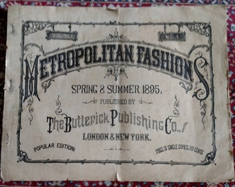 Original METROPOLITAN FASHION Catalog ~ Spring & Summer 1895 ~ Butterick Publishing Co,