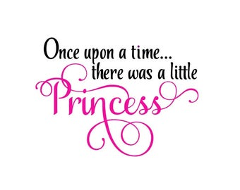 Once Upon A Time There Was A LIttle Princess Vinyl Decal Wall Decal Vinyl Wall Decal Stickers Wall Decals Vinyl Lettering Window Decal