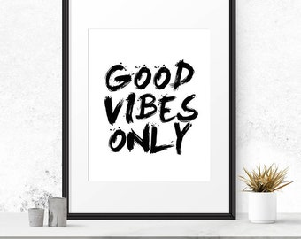 Good vibes print, Positive vibes, Motivational print, Good vibes only, Positive quotes, Wall art, Home wall print, Living room decor