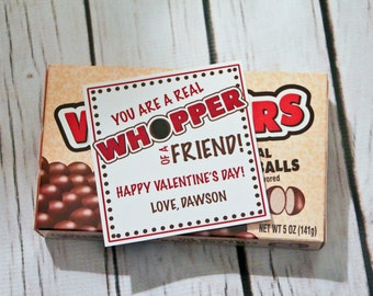 Valentine Printable - You are a real WHOPPER of a friend! - PERSONALIZED - Classroom Valentine