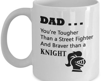 Dad..you're braver than a knight