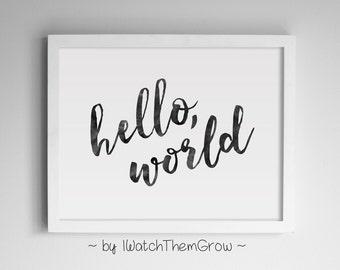 "Printable Nursery Wall Art ""Hello, World"" Black Watercolor, Modern Nursery Art, Adventure Travel Nursery 8x10 & 11x14 JPG INSTANT DOWNLOAD"