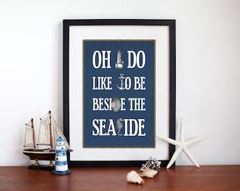 Seaside Poster, Oh I Do Like to be Beside the Seaside, Nautical Decor, Bathroom Art, Seaside Decor, 30x40, Typography, Blue Wall Art, 12x16