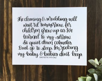 The cleaning and scrubbing will wait til tomorrow... Song for the 5th child | Digital Print