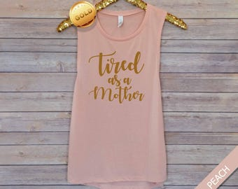 Tired As A Mother, Cute Motherhood, Muscle Tank Top, Flowy Tank Top, Pregnancy Gift, Postpartum Gift