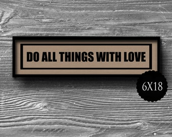 6x18 do all things with love panoramic typographic art print quote poster kraft paper typography  home decor motivational