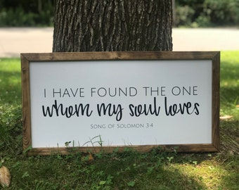 READY TO SHIP- I have found the one whom my soul loves. Song of Solomon 3:4