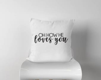 Oh How He Loves You, Verse Pillow, personalized pillow, christmas gift, christmas present, Holiday Pillow, Holiday throw pillow, Verse gift