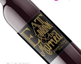 Eat drink and be married, wine labels
