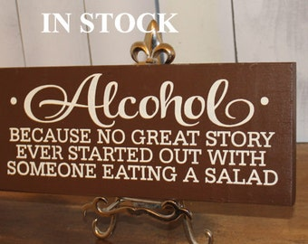 ALCOHOL because No good STORY started with Someone Eating a SALAD Sign/Wedding Reception Sign/Party Sign/Bar Sign