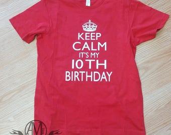 10th Birthday Shirt, boys birthday shirt, keep calm birthday, double digits