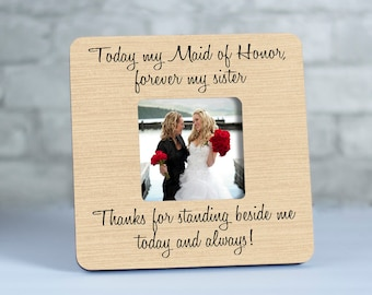 Sister Maid of Honor Picture Frame Sister, Bridesmaid Gift for Sister Picture Frame, Sister Matron of Honor Gift
