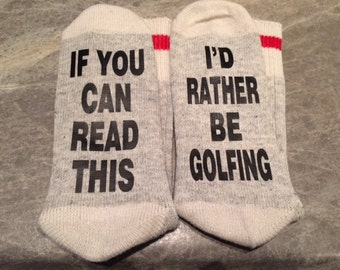 If You Can Read This ... I'd Rather Be Golfing (Socks)