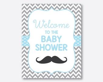 Instant Download, Mustache Welcome Sign, Mustache Party Sign, Mustache Door Sign, Mustache Baby Shower, Little Man Baby Shower (SBS.22)