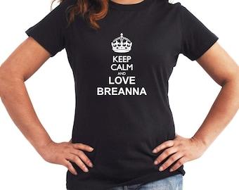 Keep calm and love Breanna Women T-Shirt