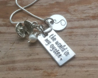 Hand Stamped necklace, the world is my oyster, pearl, inspirational gift, graduation