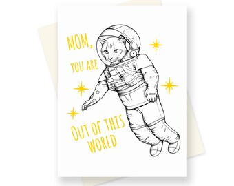 Funny Mothers Day Card - Space Cat - Cat Mothers Day Card - You are Out of this World - Cute Mothers Day Card - Unique Mothers Day Card