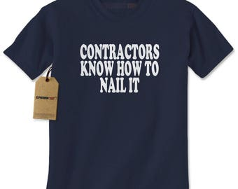 Contractors Know How To Nail It Mens T-shirt