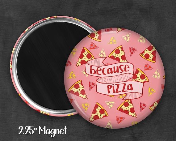 """2.25"""" Because Pizza Magnet, Geek Magnet, Geekery, Magnet Button,  Kawaii Magnet, Refridgerator Magnet, Kawaii, Fairy Kei, Pastel Goth"""