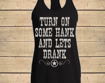 Country Shirts, Hank Williams Jr. Tank, Southern Tanks, Hank Drank, Country Lyrics Shirt Womens (Fitted Style) Soft Blend Racerback Tank Top