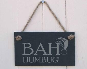 """Christmas Slate hanging sign - """"BAH HUMBUG!""""-a fun present for Christmas (SR1527)"""