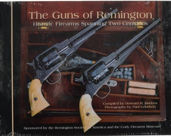 The Guns of Remington Historic Firearms Spanning Two Centuries by Howard Madaus Howard