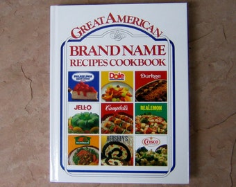 Great American Brand Name Recipes Cookbook, 1989 Vintage Cookbook