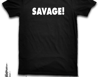 Savage! Gamer Quote T Shirt