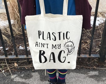 Tote Bag, Think Green, Eco Friendly Market Bag,  Plastic Ain't My Bag,  Vinyl Print, Shopper, Reusable, Plastic, Hipster Tote, Typography