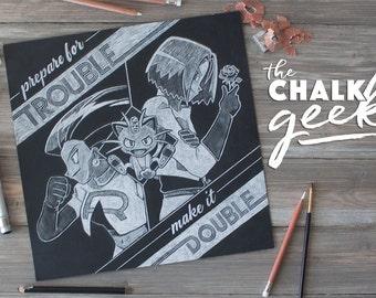Pokémon Team Rocket Geeky Chalk Art Quote Print, Prepare for Trouble, Make it Double, Video Game, Jessie, James, Meowth, Black & White