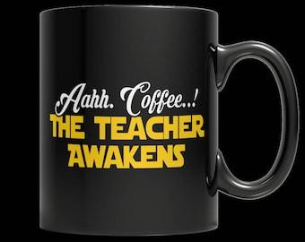 Limited Edition - Aahh Coffee..!The Teacher Awakens 11oz Mug