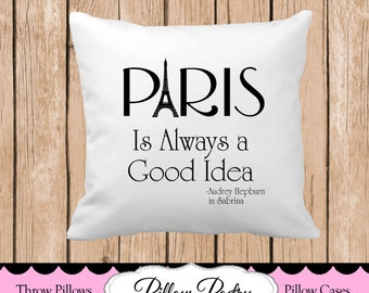 Paris is Always a Good Idea (Audrey Hepburn) Throw Pillow, Choose Colors, Personalized Pillow, Custom Throw Pillow