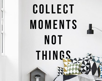 Collect moments not things, Large Inspirational Quote Typography Adventure Moments Life Quote Wall Decal Letters WAL-2312