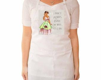 I don't always bake.. oh wait, yes I do, White apron,