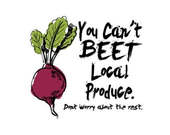 You Cant Beet Local Produce T-Shirt