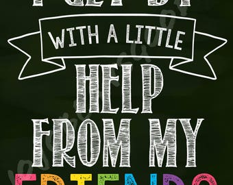 "I Get By With a Little Help From My Friends 16""x20"" Poster"