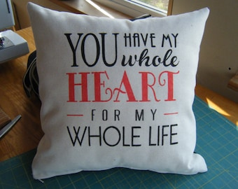 Pillow - You have my whole heart for my whole life