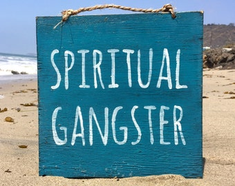 Spiritual Gangster Wood Sign / Yoga Decor / Bohemian Decor / Hippie Decor / Wall Art / Boho Chic Wall Decor / Bohemian Wall Art / Good Vibes
