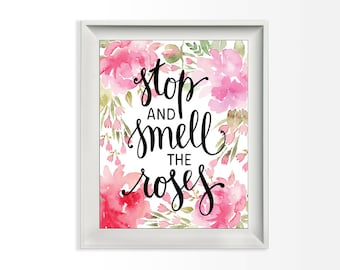 037 Stop and Smell the Roses Watercolor Quote Pink Floral Hand Painted Wall Print Home Decor Printable 8x10 jpg & pdf file INSTANT DOWNLOAD