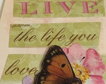 Live the Life You Love Butterfly Tag