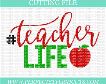 Teacher Life SVG, DXF, EPS, png Files for Cutting Machines Cameo or Cricut - Teacher Appreciation Svg, Back To School Svg, Teaching Svg