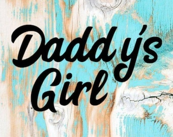 Daddy's girl- Everyday bandana saying only!