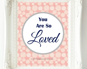 Nursery Art Printable, Pink Coral Navy Nursery Decor, Instant Download, You Are So Loved Print, Baby Gift, New Mom Gift, Nursery Wall Art