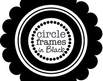 Digital Clip Art - Circle Frames in Pure Black