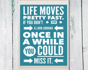 Typography Printable Life Moves Pretty Fast Ferris Bueller Quote Instant  Download Digital File Wall Art (