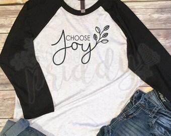 Choose Joy, Joy, Motivation, Custom Vinyl T-Shirt, Women's Shirt, Vinyl Shirt, Baseball Tee, Raglan Tee, Inspirational Quote, Quote Tee