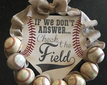 Baseball Wreath - If We Don't Answer Check The Field - Team Mom Coach Gift - Coaches Gift - Door Hanger